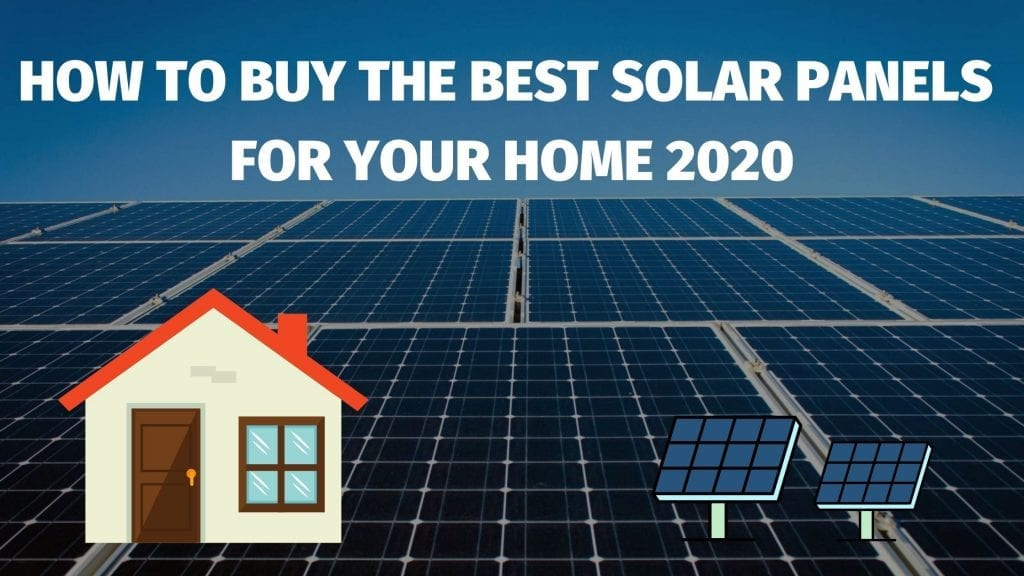 How to buy the best solar panels for your home