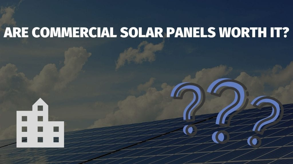 are commercial solar panels worth it